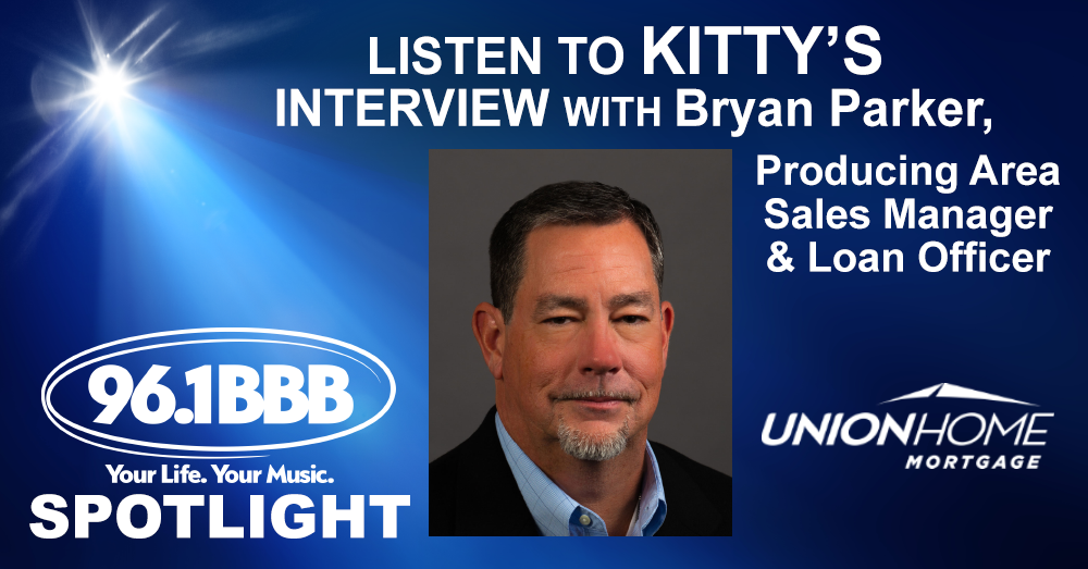 Kitty Interviews Bryan Parker from Union Home Mortgage