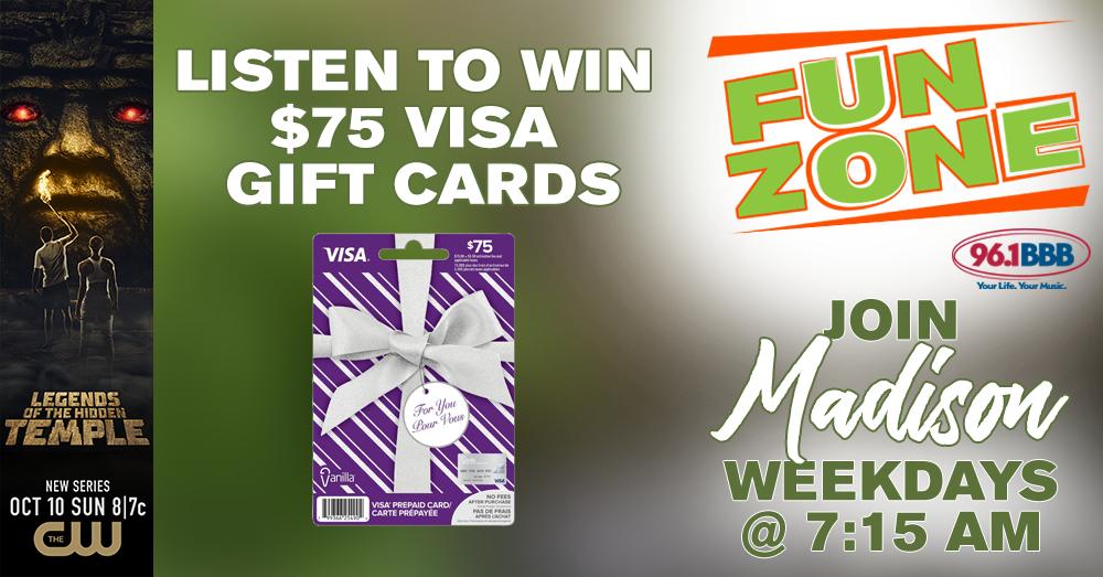 Fun Zone: Listen To Win $75 Visa Gift Cards