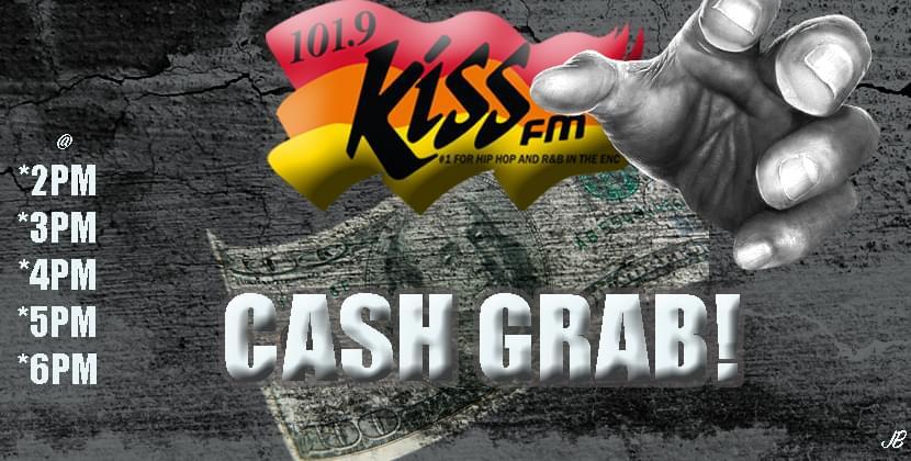 101.9 Kiss FM Cash Grab…….