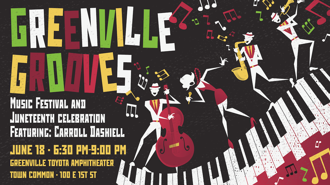 7th Annual Greenville Grooves Music Festival and Juneteenth Celebration featuring Carroll Dashiell
