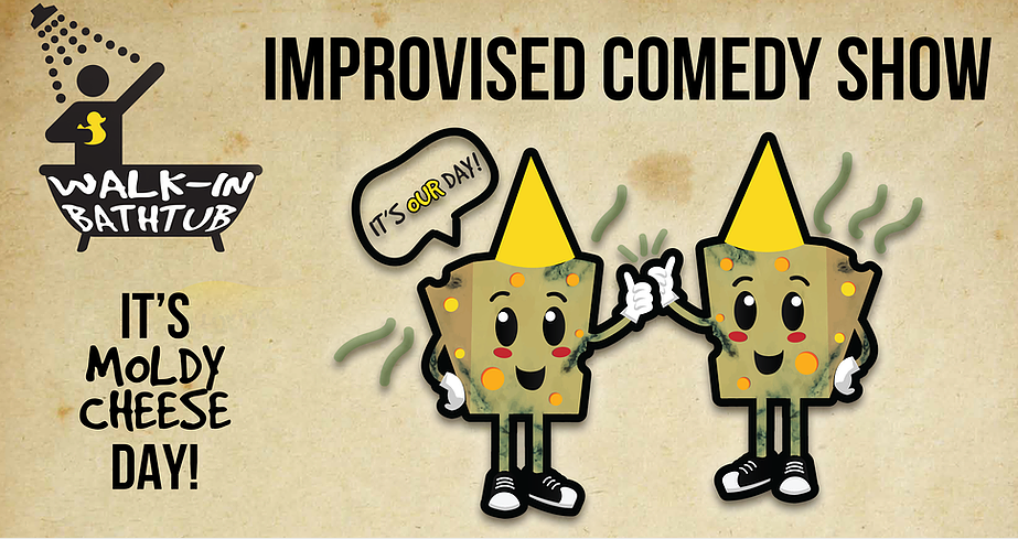Walk-In Bathtub Improvised Comedy to Celebrate Moldy Cheese Day!