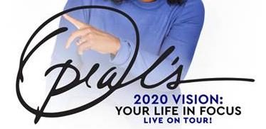 Oprah's 2020 Vision: Your Life In Focus Tour!