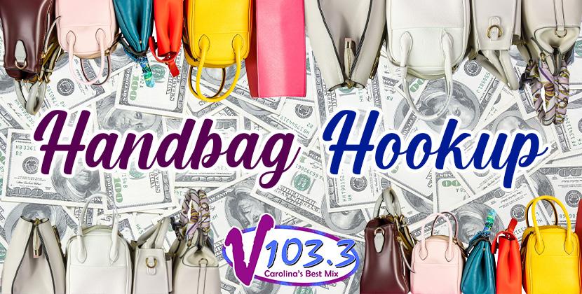 V103.3's Handbag Hookup: Designer Handbags Hooked Up With CASH!