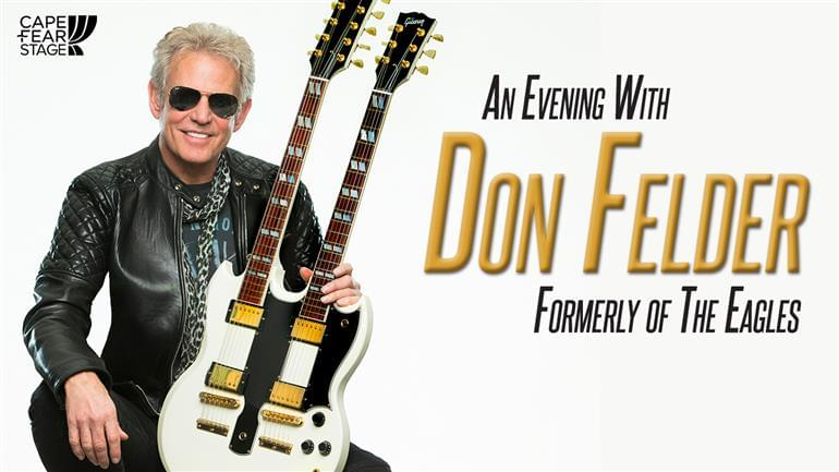 An Evening With Don Felder of The Eagles @ The Wilson Center, Wilmington