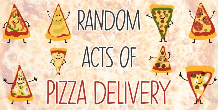 Random Acts Of Pizza Deliveries In ENC!