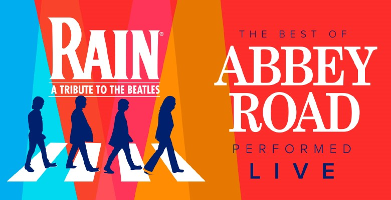 Rain – A Tribute to the Beatles Presents the Best of Abbey Road Live@ DPAC