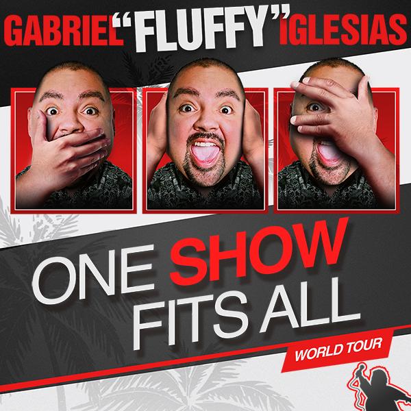 Gabriel Iglesias: One Show Fits All World Tour (10PM Show)