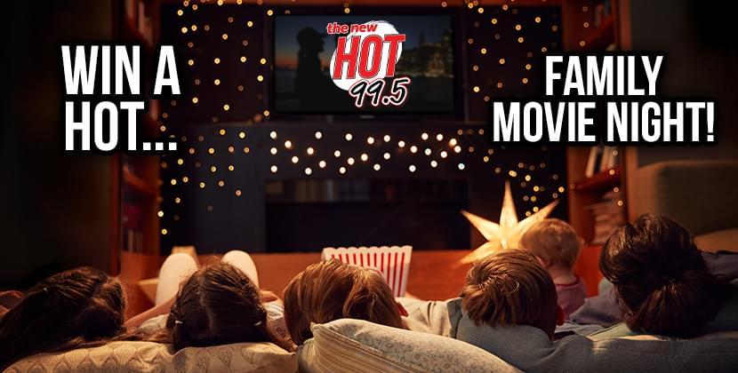 Win A Hot Family Movie Night!
