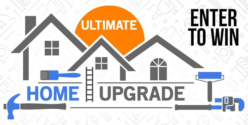 Win The Ultimate Home Upgrade