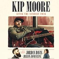 Kip Moore: After The Sunburn Tour with Jordan Davis & Jillian Jacqueline