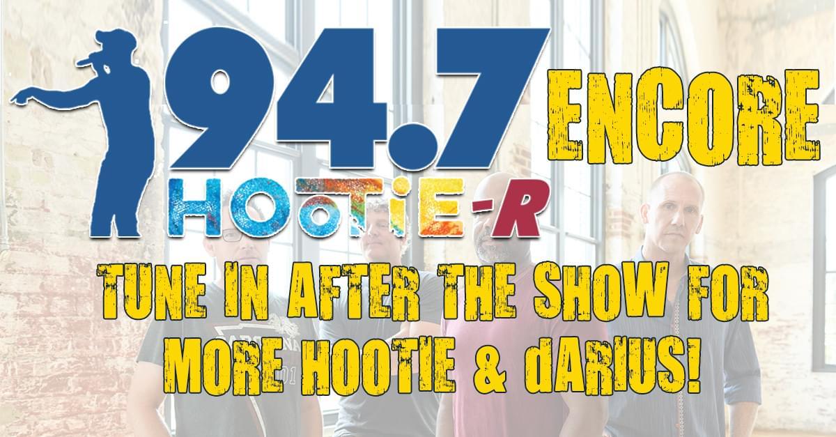 94.7 Hootie R Encore