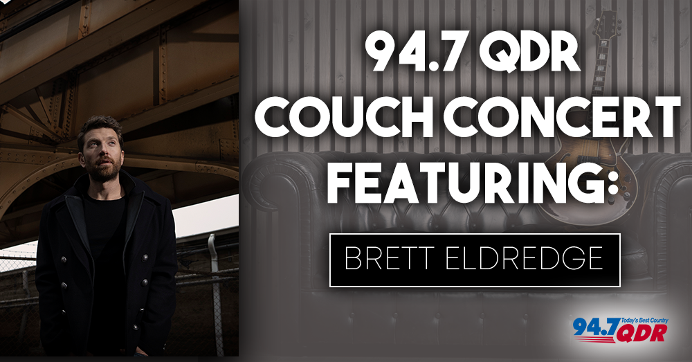 94.7 QDR Couch Concert with Brett Eldredge!