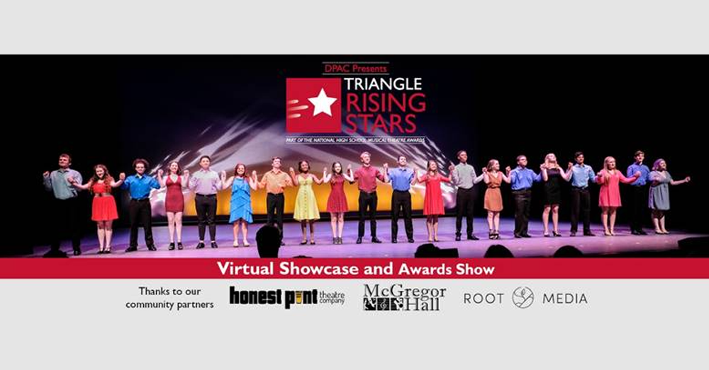 FINALISTS ANNOUNCED FOR  DPAC'S TRIANGLE RISING STARS VIRTUAL SHOWCASE AND AWARDS SHOW