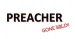 Preacher Gone Wild!