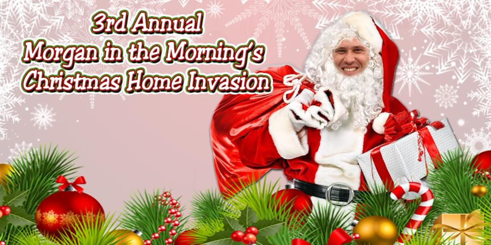 Register a Family You Know That is in Need in the Morgan in the Morning Christmas Home Invasion