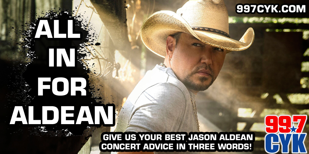 GIVE US YOUR BEST JASON ALDEAN CONCERT ADVICE IN THREE WORDS!