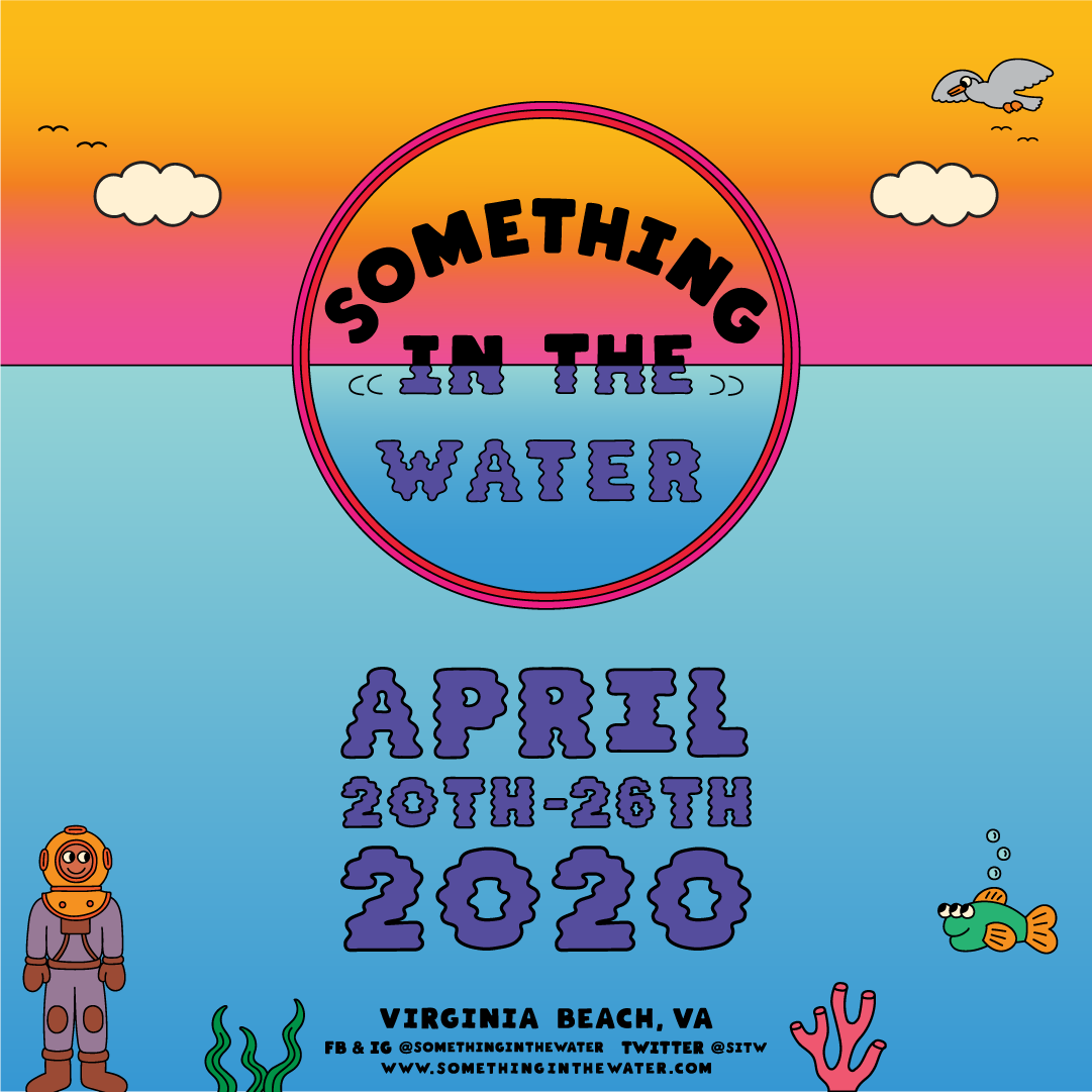 SOMETHING IN THE WATER: April 24-26