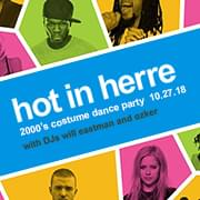 WIN: HOT IN HERRE 2000S DANCE PARTY