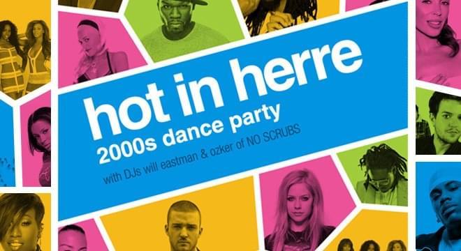 Hot in Herre 2000s Dance Party!