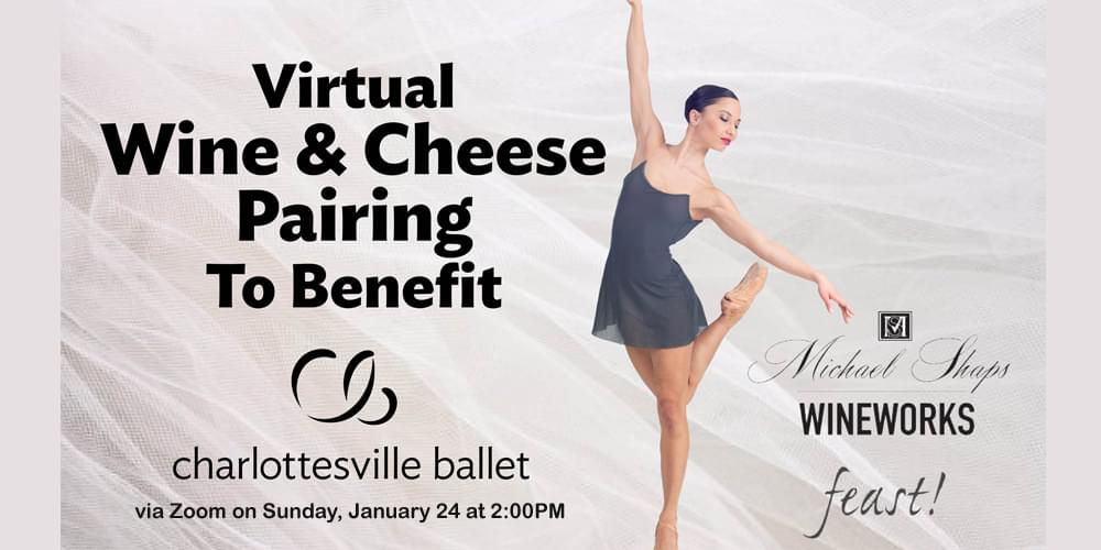 Wine & Cheese Pairing to Support Cville Ballet