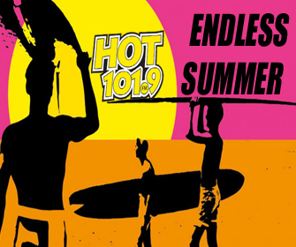 """WIN BIG with the """"Endless Summer"""" on Hot 101.9"""
