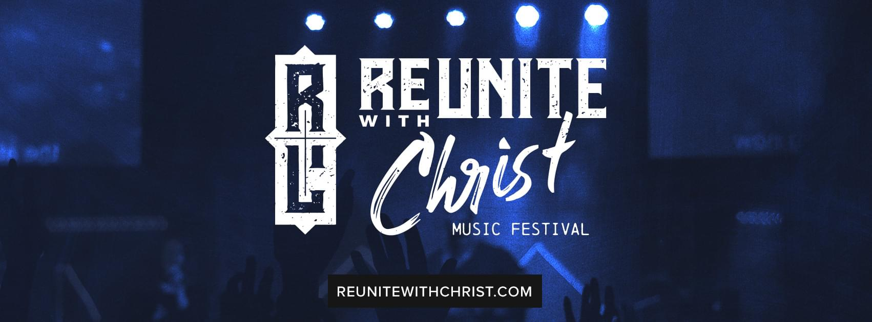 WIN TICKETS:  REUNITE WITH CHRIST FESTIVAL