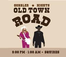 Gobbler Nights Old Town Road