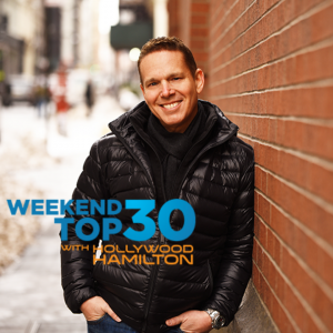 Weekend Top 30 with Hollywood Hamilton