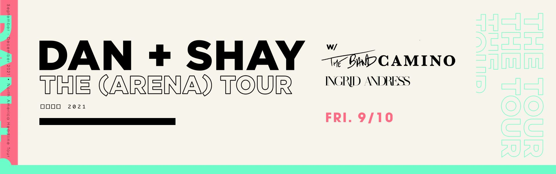 Dan + Shay With The Band Camino & Ingrid Andress (NEW DATE) 9/10/21