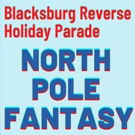North Pole Fantasy Blacksburg Reverse Parade