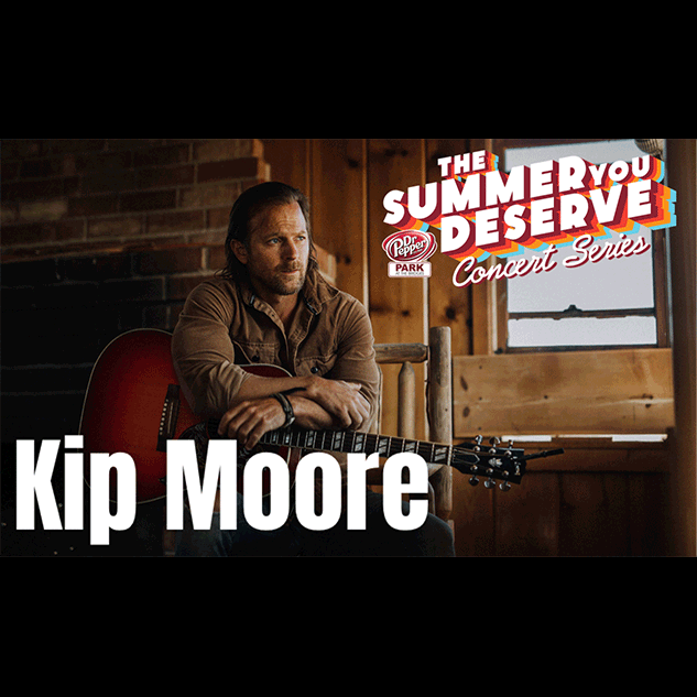 The Summer You Deserve Concert Series: Kip Moore