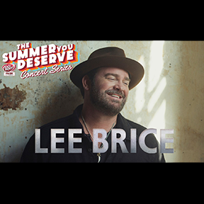 The Summer You Deserve Concert Series: Lee Brice