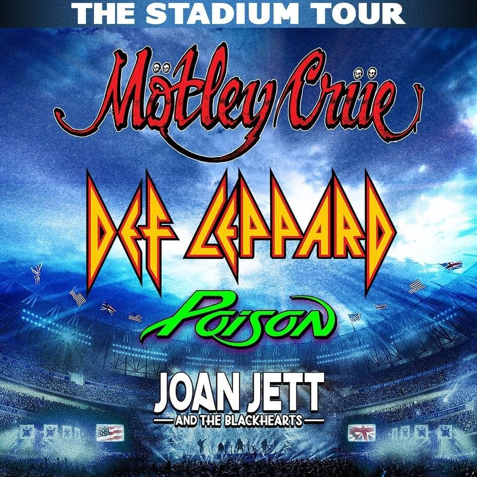 Motley Crue, Def Leppard, Poison and Joan Jett and the Blackhearts