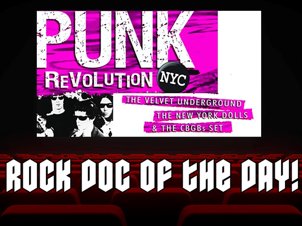 Rock Doc of the Day –  PUNK REVOLUTION NYC : The Velvet Underground, The New York Dolls and the CBGBs Set (Amazon Prime)
