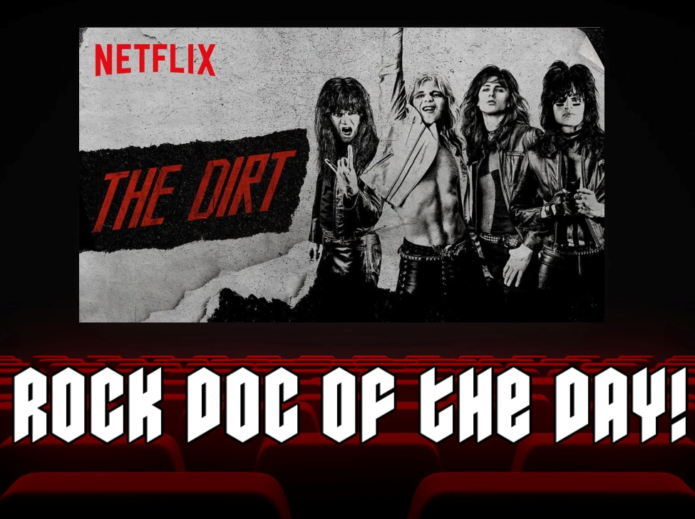 Rock Doc of the Day- THE DIRT (Netflix)