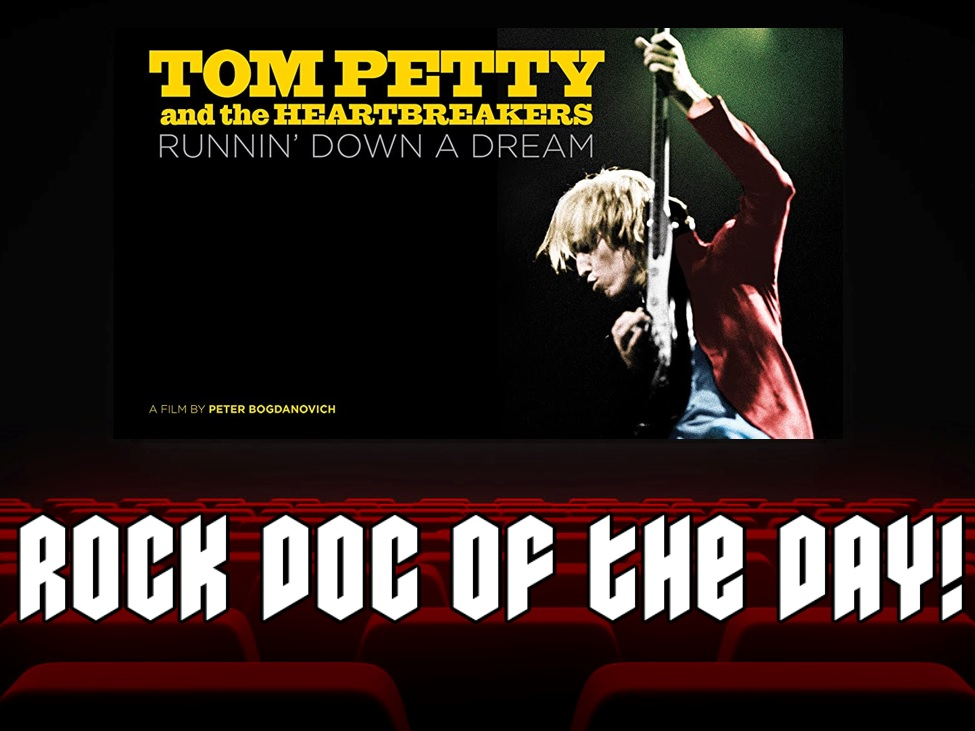 ROCK DOC OF THE DAY -TOM PETTY AND THE HEARTBREAKERS: Runnin' Down A Dream (Amazon Prime)