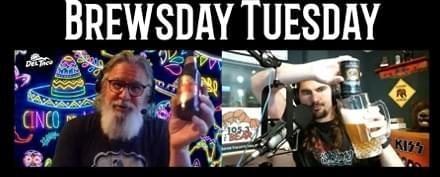 5/5/20 Brewsday Tuesday – CINCO DE MAYO