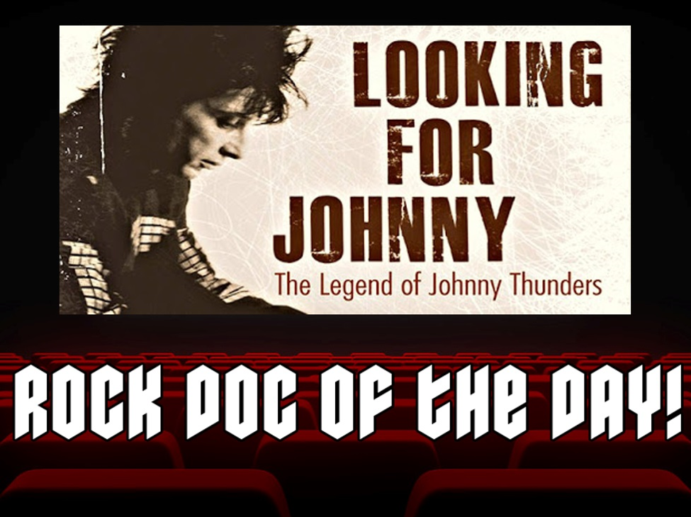 ROCK DOC OF THE DAY- LOOKING FOR JOHNNY: The Legend Of Johnny Thunders (Amazon Prime)