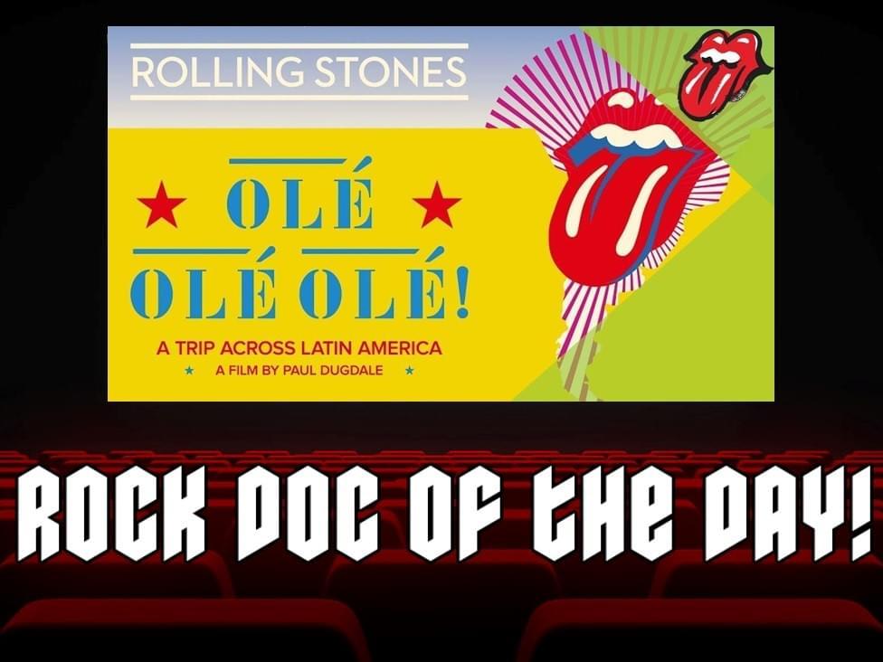 ROCK DOC OF THE DAY- THE ROLLING STONES Olé Olé Olé: A Trip Across Latin America (Netflix)
