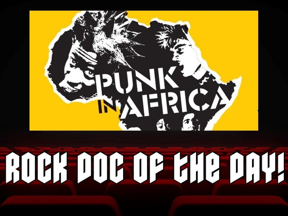 ROCK DOC OF THE DAY- PUNK IN AFRICA (Vudu)
