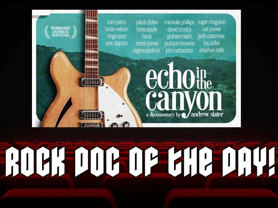 ROCK DOC OF THE DAY – ECHO IN THE CANYON (Netflix)
