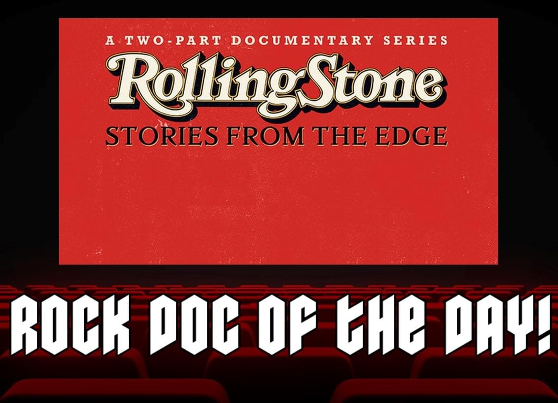 ROCK DOC OF THE DAY – ROLLING STONE: Stories From The Edge (Amazon Prime)