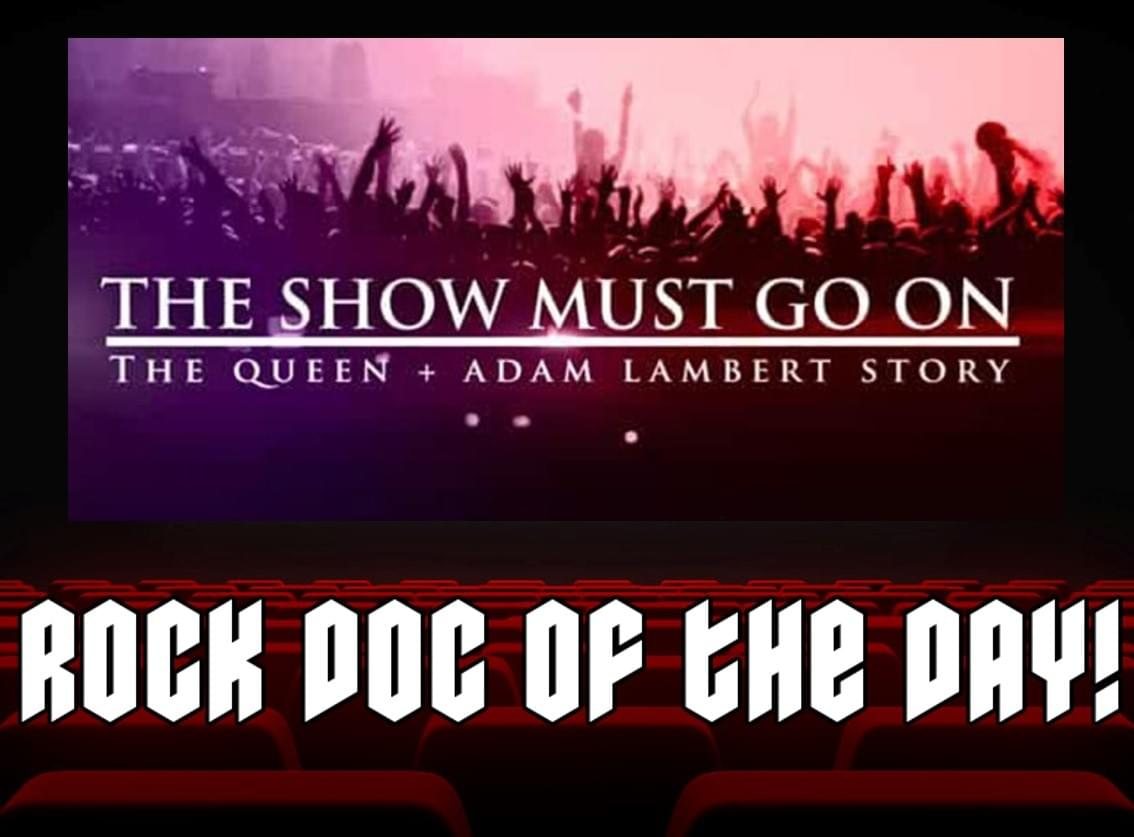 ROCK DOC OF THE DAY- THE SHOW MUST GO ON: The Queen + Adam Lambert Story (Netflix)