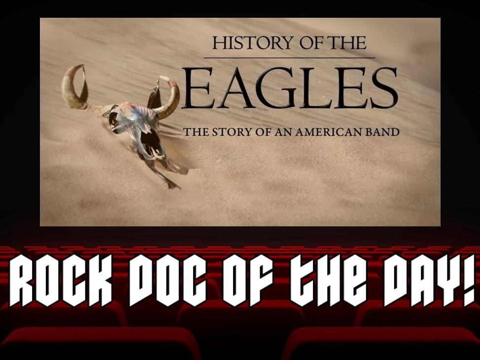 ROCK DOC OF THE DAY- HISTORY OF THE EAGLES: The Story Of An American Band (Sling TV)