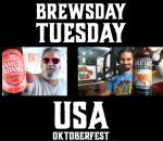 9/8/20 Brewsday Tuesday – USA OKTOBERFEST