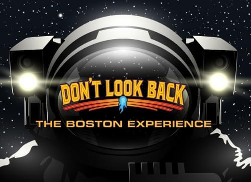 """""""DON'T LOOK BACK – BOSTON TRIBUTE"""" – SEPTEMBER 25"""