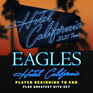 Eagles: Hotel California 2020 Tour – 2 Nights!