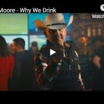 "Justin Moore's Music Video for ""Why We Drink"""