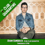 Adam Hambrick Joins Club Quarantine Today