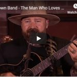 """Zac Brown Band """"The Man Who Loves You The Most"""""""